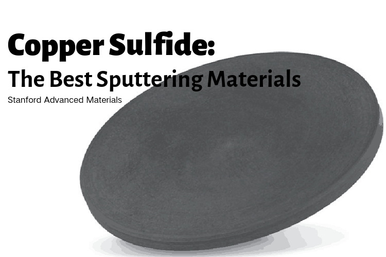 Copper Sulfide- The Best Sputtering Materials