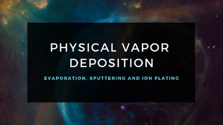 Introduction to Physical Vapor Deposition Technologies